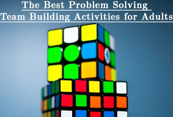The Best Problem Solving Team Building Activities for Adults